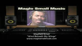 Mayfield Small - Wind Beneath My Wings