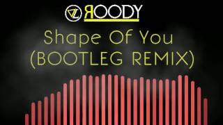 Gambar cover Shape Of You- Ed Sheeran- BOOTLEG REMIX (DJ ROODY)