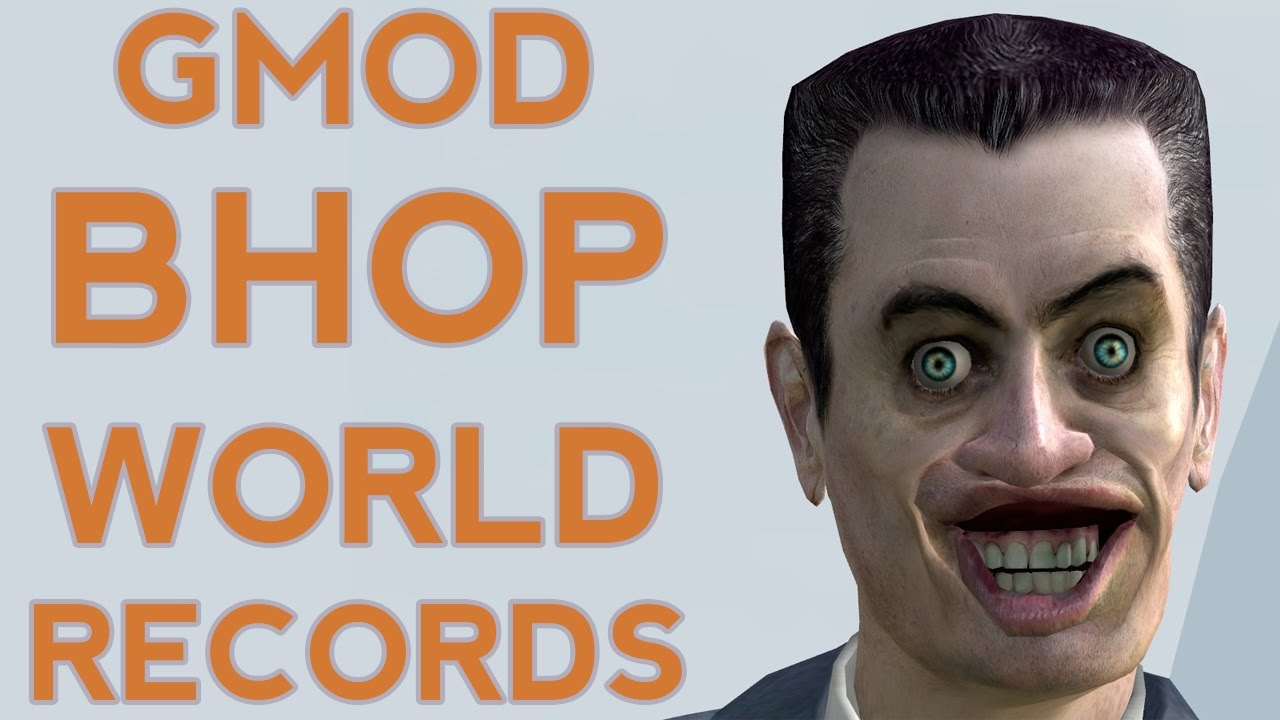 BHOP - Collection of World Records [GMOD / CS:GO]