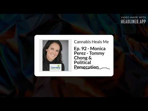 Ep. 92 - Monica Perez - Tommy Chong & Political Persecution