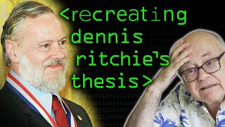 Recreating Dennis Ritchie's PhD Thesis - Computerphile