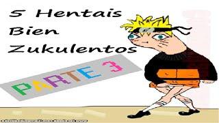 5 Hentais Bien Zukulentos parte 3