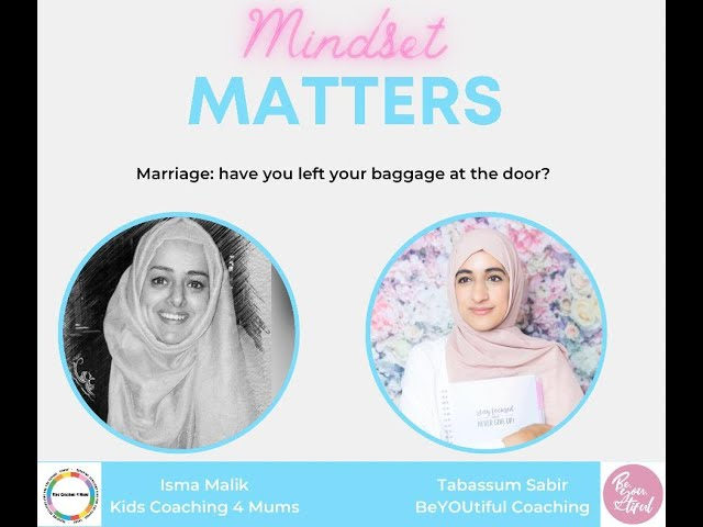 Mindset Matters S01 EP01 Marriage: Have you left your baggage at the door?