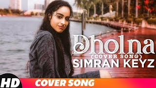 Dholna Cover Song Simran Keyz Mp3 Song Download