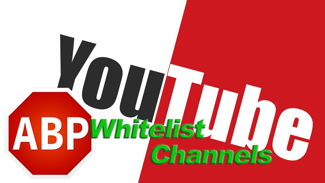 Whitelist Individual YouTube Channels (Adblock Plus)