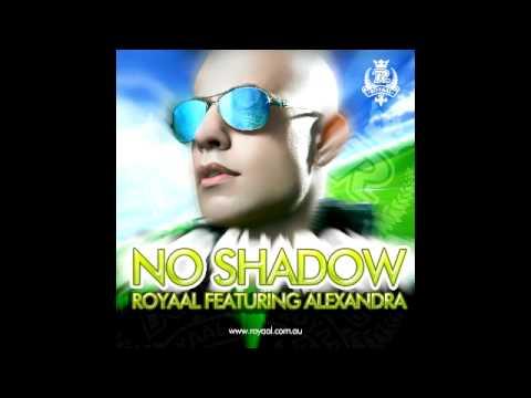 No Shadow - Royaal featuring Alexandra