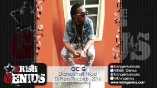 OC G - Dancehall Nice [All Inclusive Riddim] February 2016