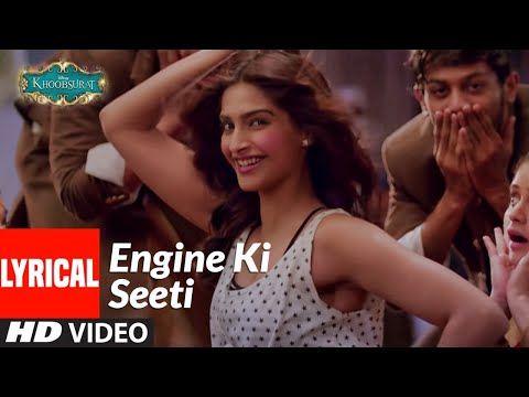 Engine Ki Seeti Lyrical | Khoobsurat | Sonam Kapoor, Fawad Khan | Sunidhi Chauhan, Resmi Sateesh