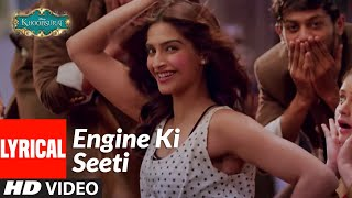 Engine Ki Seeti Lyrical   Khoobsurat   Sonam Kapoor, Fawad Khan   Sunidhi Chauhan, Resmi Sateesh