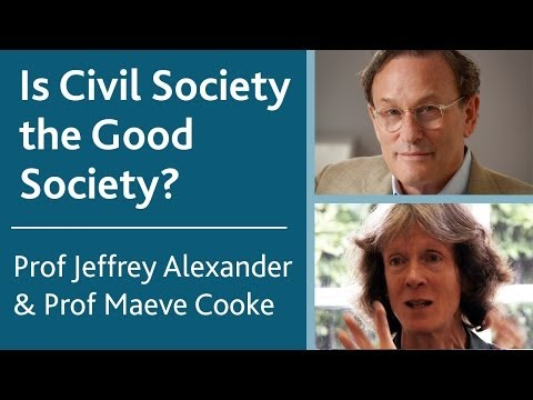 Is Civil Society the Good Society? | Prof Jeffrey Alexander