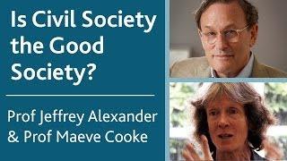 Is Civil Society the Good Society? | Prof Jeffrey Alexander thumbnail