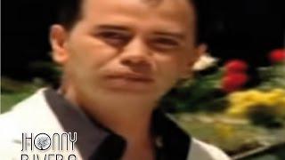 Jhonny Rivera-Ya no Dudes de Mi ( Video Oficial)