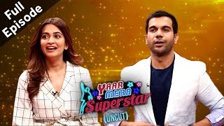 'Shaadi Mein Zaroor Aana' Star Cast Rajkummar & Kriti On Yaar Mera Superstar | Full Episode