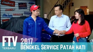 FTV Bengkel Service Patah Hati | Chand Kelvin & Febby Rastanti