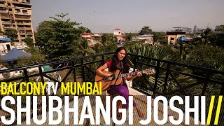 SHUBHANGI JOSHI - ON MY TOES (BalconyTV)