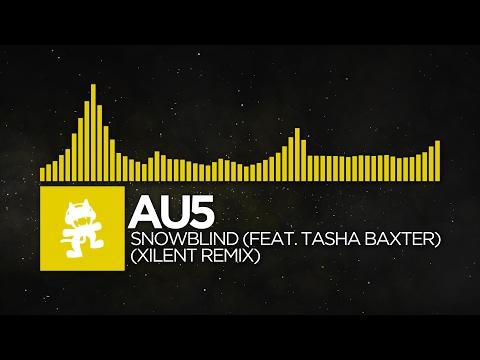 [Electro] - Au5 - Snowblind (Xilent Remix) [feat. Tasha Baxter] [Free Download]