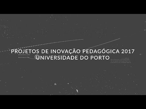 Projetos de Inovação Pedagógica da U.Porto 2017