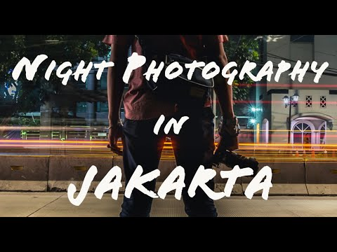 NIGHT PHOTOGRAPHY in Jakarta