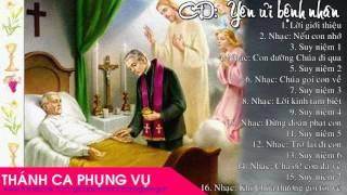 [Album CD] Thánh ca suy niệm: Yên ủi kẻ liệt - Chăm sóc bệnh nhân