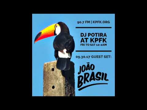 João Brasil MIX - DJ POTIRA SHOW at KPFK RADIO (Los Angeles) - 2017