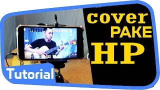 CARA COVER LAGU PAKE HP BIAR JERNIH PAKE MIC EXTERNAL ~ Laiqul Fakhri Tutorial