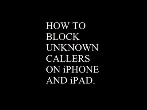 HOW TO BLOCK UNKNOWN CALLERS ON iPHONE AND iPAD