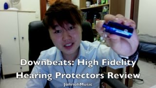 DownBeats High Fidelity Protectors (Earplugs) Review