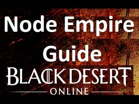 Node Empire Guide - Black Desert Online - Money Mastery Series Episode 2