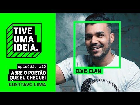 Élvis Elan - Abre o Portão Que Eu Cheguei [Gusttavo Lima] (Tive Uma Ideia)