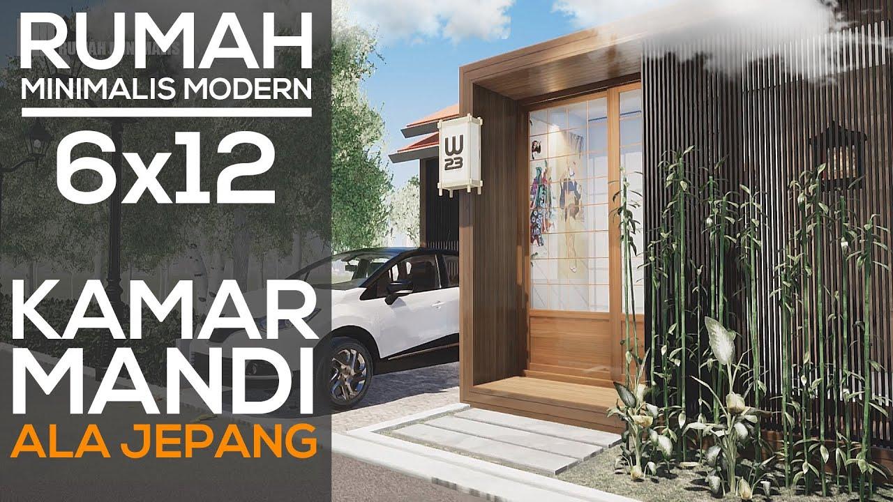 Desain Rumah Minimalis Sederhana 6x12 Ala Jepang - YouTube