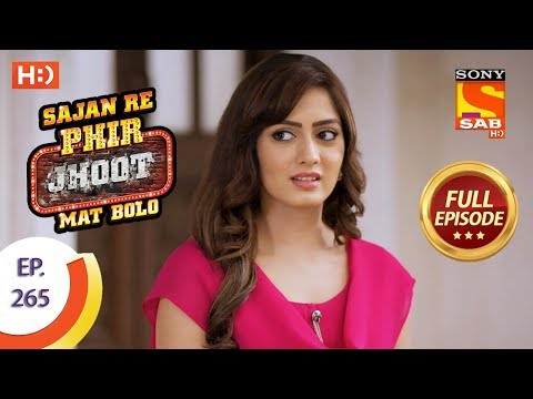 Sajan Re Phir Jhoot Mat Bolo – Ep 265 – Full Episode – 1st June, 2018
