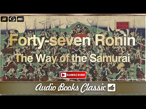 Audiobook: The Way of the Samurai | The Forty Seven Ronin | Full Version | Audio Books Classic 2