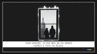 Marc Marzenit - To Love Until We Say Goodbye (Younes X Paya-pd Remix)