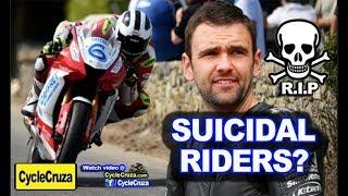 SUICIDAL Motorcycle Riders? (RIP William Dunlop) | MotoVlog