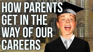How Parents Get In The Way of Career Plans