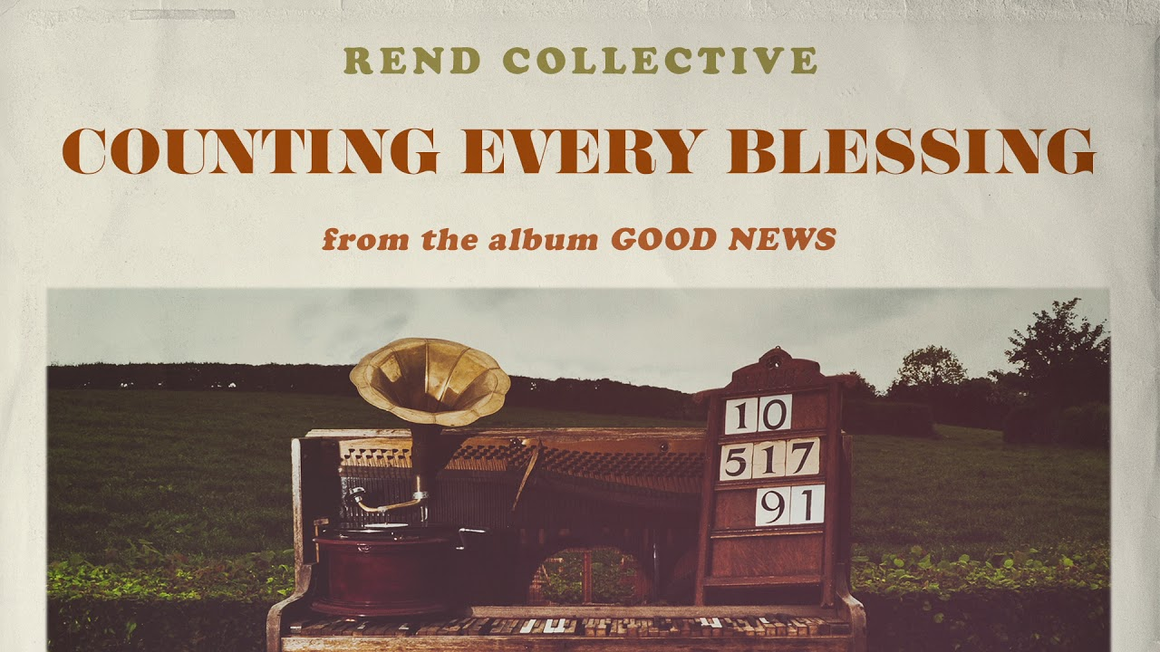 Rend Collective Counting Every Blessing Audio Youtube