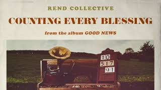 Gambar cover Rend Collective - Counting Every Blessing (Audio)
