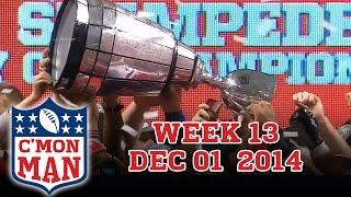 ESPN C'MON MAN! Week 13 - 12-01-14