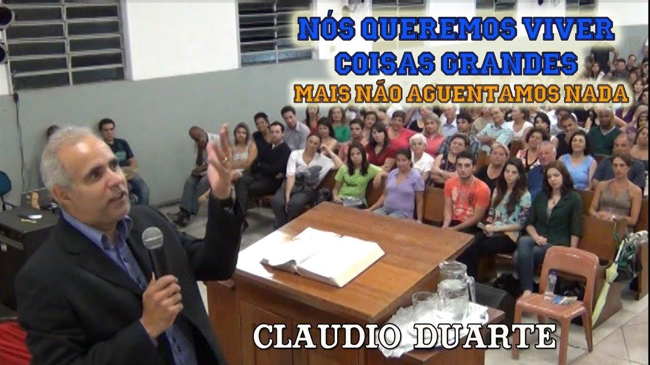 Claudio Duarte: QUEREMOS VIVER COISAS GRANDE MAIS NÃO AGUENTAMOS NADA