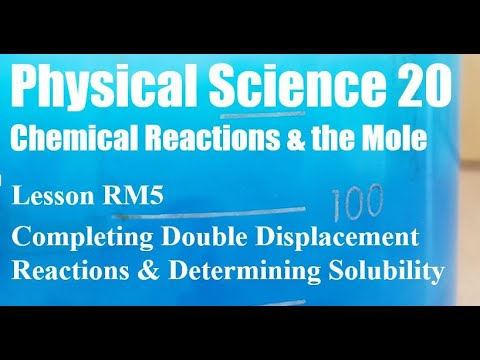 Physical Science 20 RM5 Completing Double Displacement Reactions And Determining Solubility