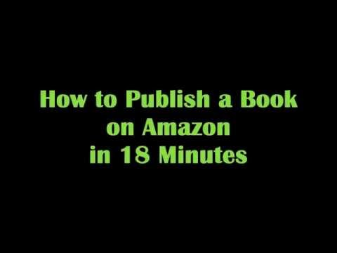 Publish a Kindle eBook on Amazon in 18 Minutes – Make Passive Income Online