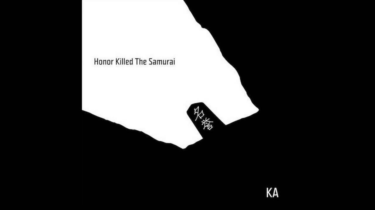 KA - Honor Killed The Samurai Album 2016