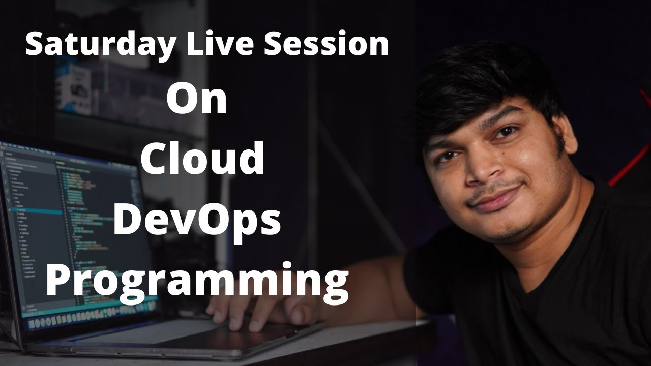 Sandip Saturday Live: Cloud , DevOps , Programming and more