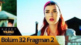 Kuzey Yıldızı İlk Aşk 32. Bölüm 2. Fragman