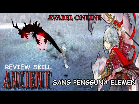 SPEARMAN SANG PENGUASA ELEMEN | AVABEL ONLINE - ANCIENT SKILL PREVIEW | ANDROID MMORPG GAMES