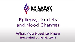 Epilepsy, Anxiety and Mood Changes: What You Need to Know