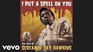 Screaming Jay Hawkins - I Put a Spell on You (Audio)