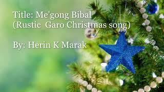 Megong Bibal (Garo Rustic Christmas Song)
