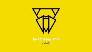 Baron Mantis - Nobody (original version)