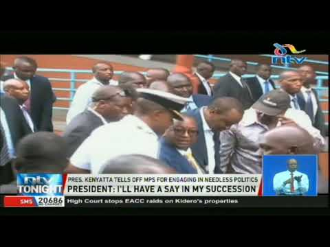 "President Uhuru Kenyatta: ""I Will Have A Say In My Succession."""